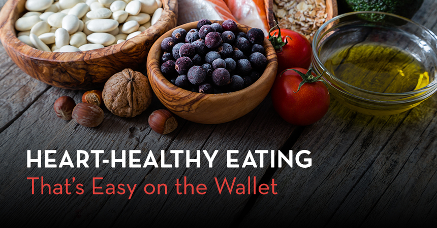 Heart-Healthy Eating That's Easy on the Wallet
