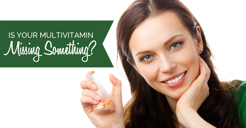 Is Your Multivitamin Missing an Essential Nutrient?
