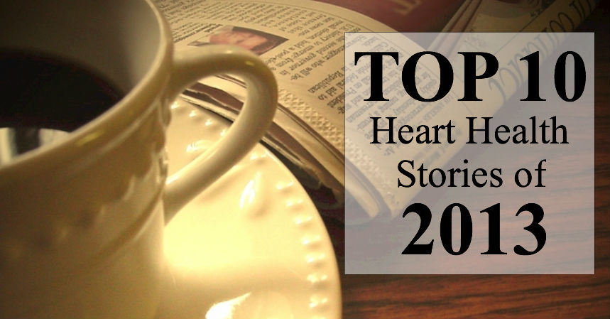 Top 10 Heart Health Stories of 2013