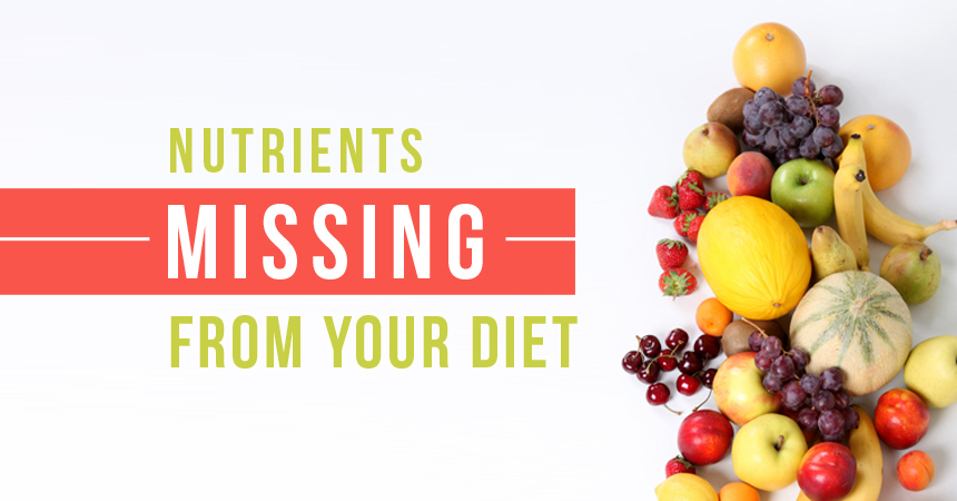 Are You Eating Enough of These Vital Nutrients?