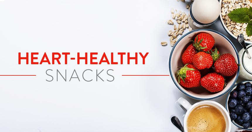Heart Healthy, Easy Snacks