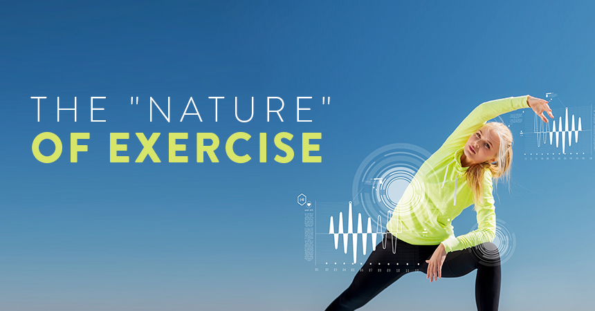 """The """"Nature"""" of Exercise"""