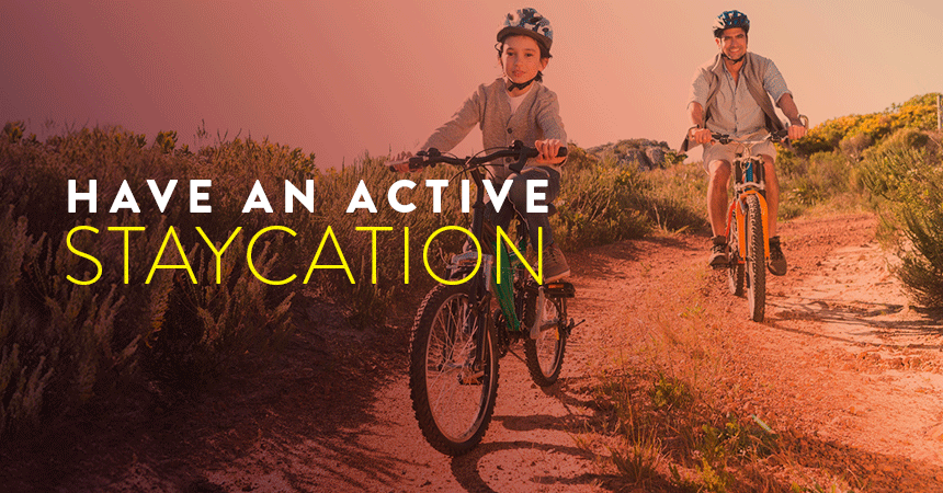 Have an Active Staycation