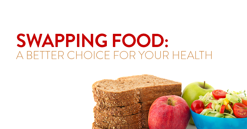Swapping Food: a better choice for your health